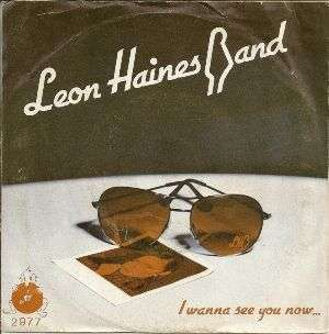 Coverafbeelding Leon Haines Band - I Wanna See You Now...