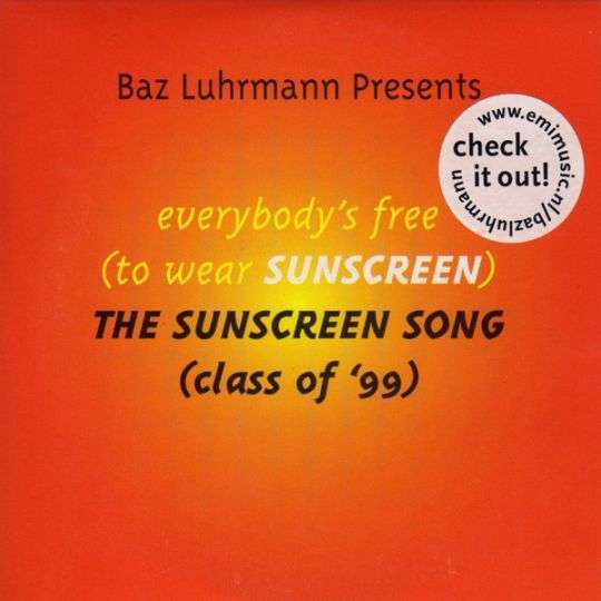 Coverafbeelding Baz Luhrmann - Everybody's Free (To Wear Sunscreen) - The Sunscreen Song (Class Of '