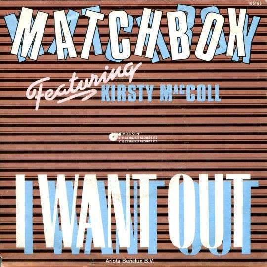 Coverafbeelding I Want Out - Matchbox Featuring Kirsty Maccoll