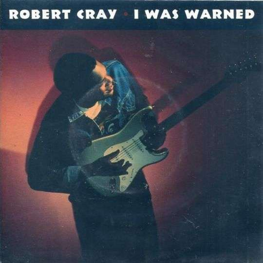 Coverafbeelding I Was Warned - Robert Cray