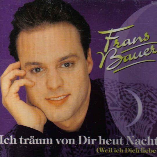 Coverafbeelding Ich Tr�um Von Dir Heut Nacht (Weil Ich Dich Liebe) - Frans Bauer