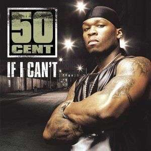 Coverafbeelding If I Can't - 50 Cent