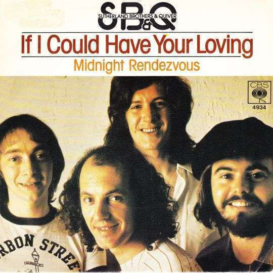 Coverafbeelding SB&Q : Sutherland Brothers & Quiver - If I Could Have Your Loving