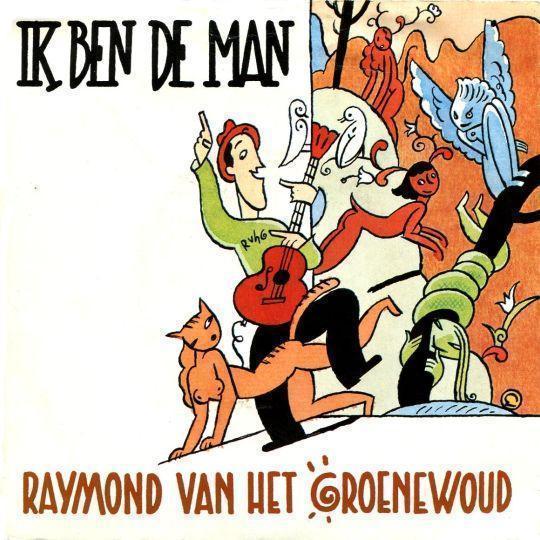 Coverafbeelding Ik Ben De Man - Raymond Van Het Groenewoud