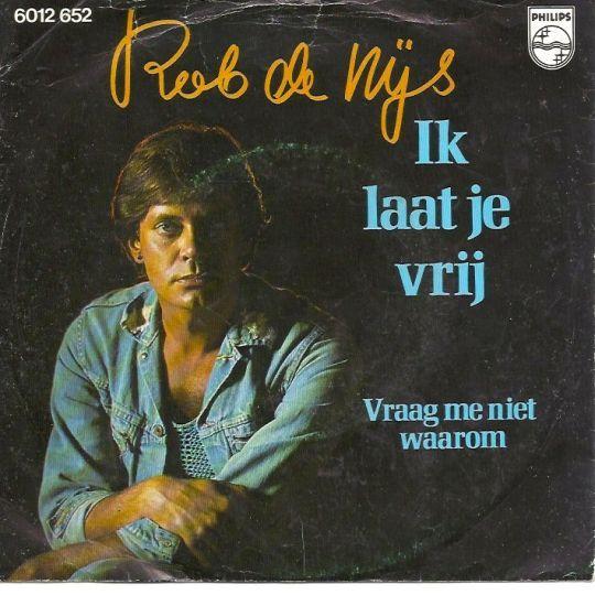Coverafbeelding Rob De Nijs - Ik Laat Je Vrij