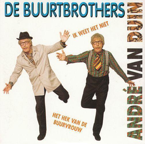 Coverafbeelding Ik Weet Het Niet - André Van Duin : De Buurtbrothers