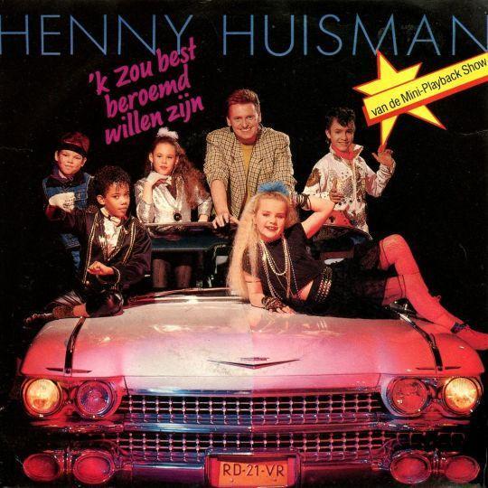 Coverafbeelding 'k Zou Best Beroemd Willen Zijn - Henny Huisman