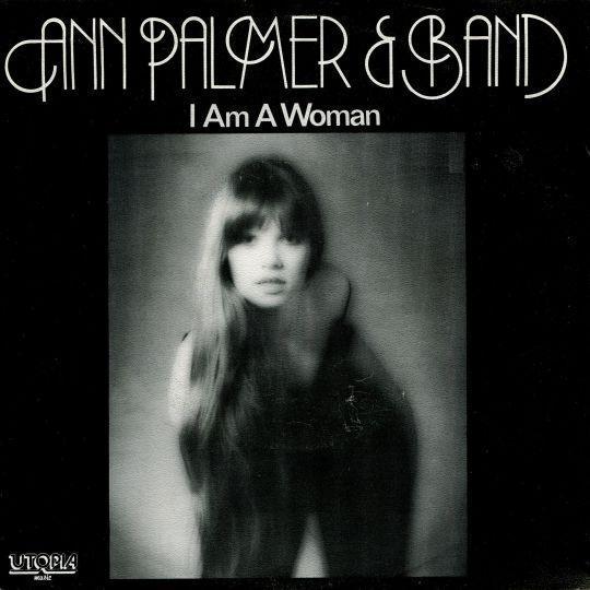 Coverafbeelding Ann Palmer & Band - I Am A Woman
