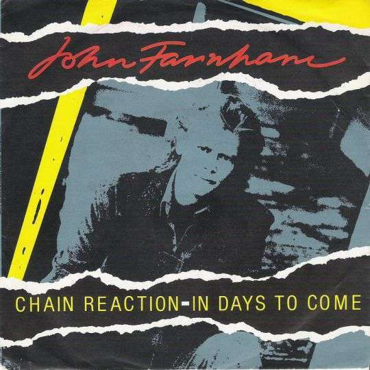 Coverafbeelding Chain Reaction/ In Days To Come - John Farnham