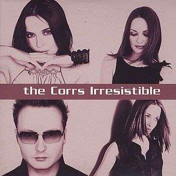 Coverafbeelding Irresistible - The Corrs