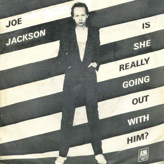 Coverafbeelding Is She Really Going Out With Him? - Joe Jackson