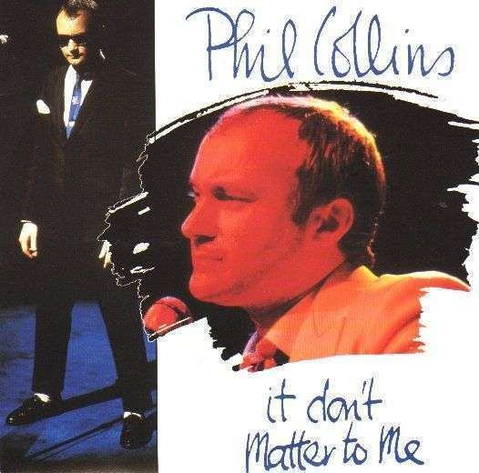 Coverafbeelding Phil Collins - It Don't Matter To Me