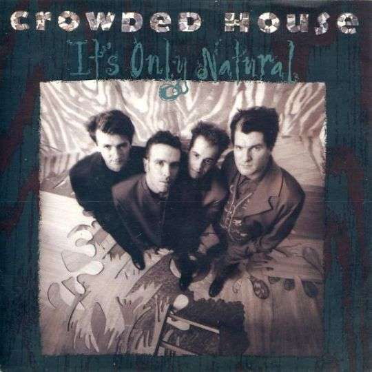 Coverafbeelding It's Only Natural - Crowded House