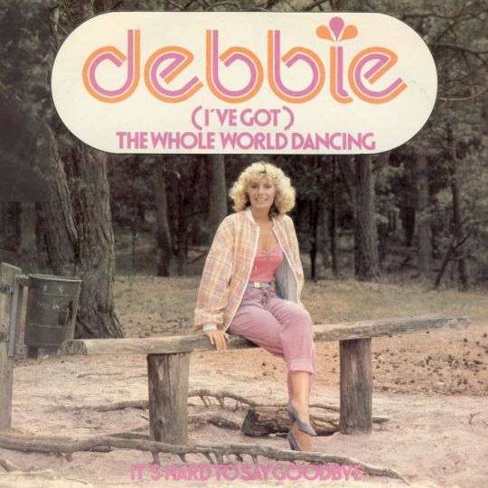 Coverafbeelding (I've Got) The Whole World Dancing - Debbie
