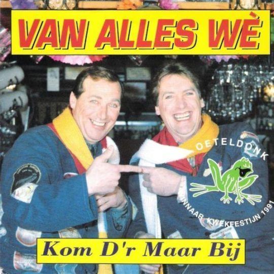 Coverafbeelding Kom D'r Maar Bij - Van Alles Wè