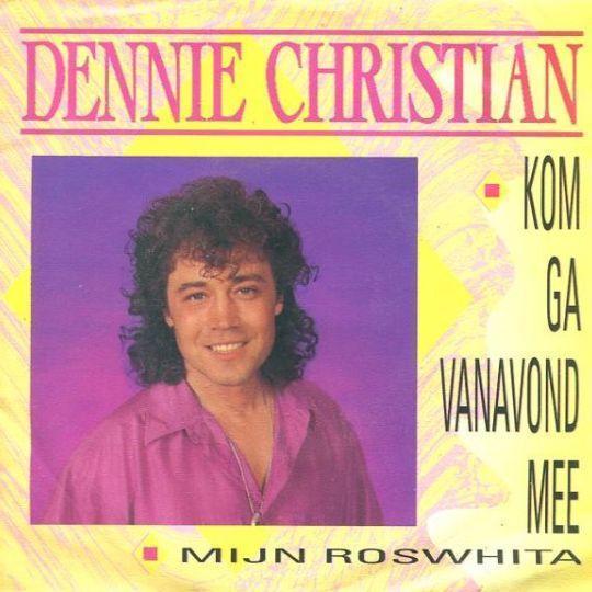 Coverafbeelding Kom Ga Vanavond Mee - Dennie Christian
