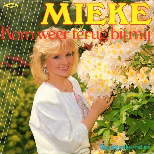 Coverafbeelding Mieke - Kom Weer Terug Bij Mij