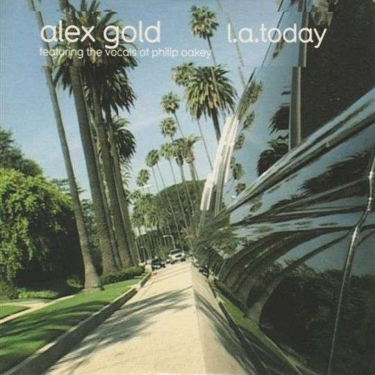 Coverafbeelding L.a. Today - Alex Gold Featuring The Vocals Of Philip Oakey