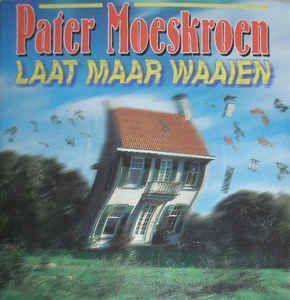 Coverafbeelding Laat Maar Waaien - Pater Moeskroen