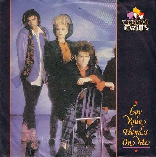 Coverafbeelding Thompson Twins - Lay Your Hands On Me