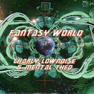 Coverafbeelding Charly Lownoise & Mental Theo - Fantasy World