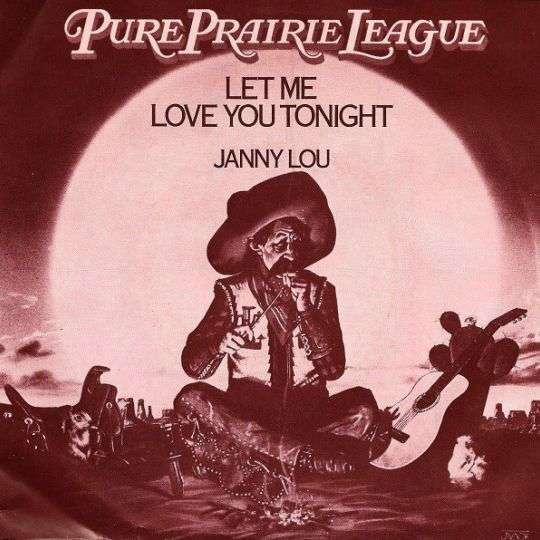 Coverafbeelding Pure Prairie League - Let Me Love You Tonight