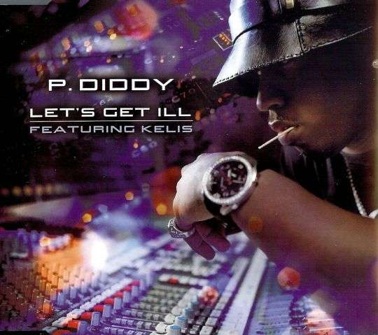 Coverafbeelding Let's Get Ill - P. Diddy Featuring Kelis