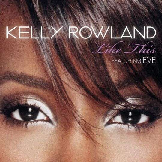Coverafbeelding Like This - Kelly Rowland Featuring Eve