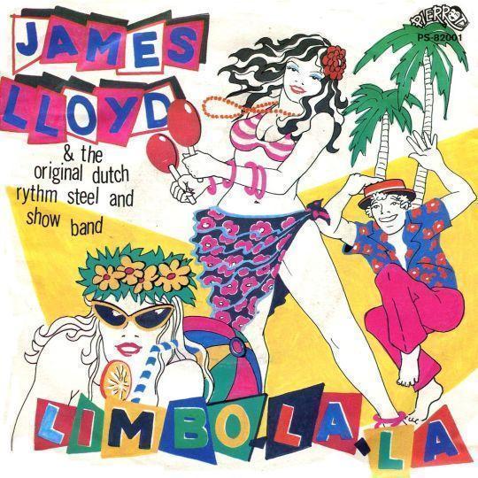 Coverafbeelding Limbo-La-La - James Lloyd & The Original Dutch Rythm Steel And Show Band