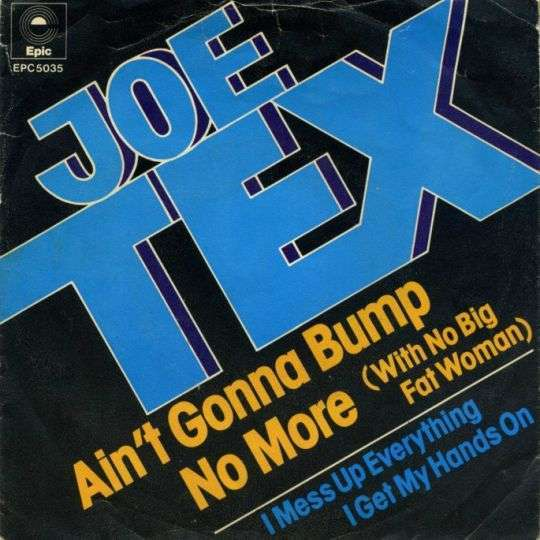 Coverafbeelding Ain't Gonna Bump No More (With No Big Fat Woman) - Joe Tex