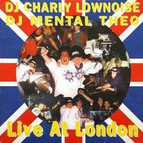 Coverafbeelding Live At London - Dj Charly Lownoise & Dj Mental Theo
