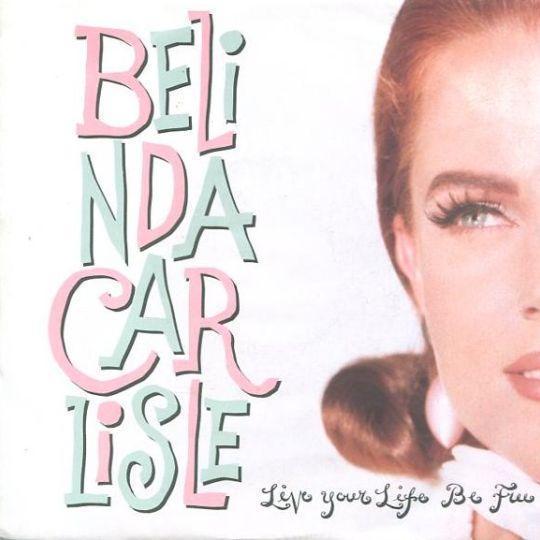 Coverafbeelding Live Your Life Be Free - Belinda Carlisle