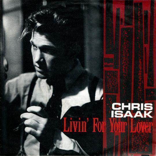 Coverafbeelding Livin' For Your Lover - Chris Isaak