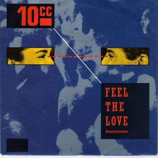 Coverafbeelding Feel The Love (Oomachasaooma) - 10cc