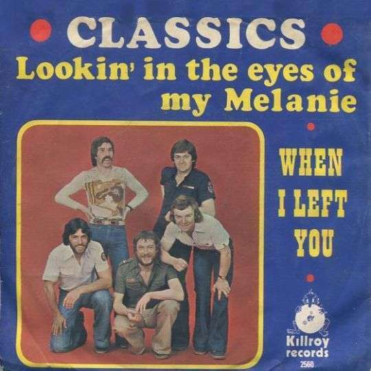 Coverafbeelding Classics - Lookin' In The Eyes Of My Melanie