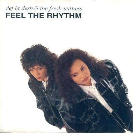 Coverafbeelding Def La Desh & The Fresh Witness - Feel The Rhythm