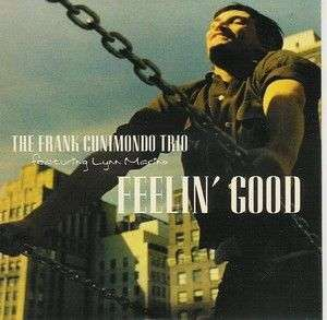 Coverafbeelding The Frank Cunimondo Trio featuring Lynn Marino - Feelin' Good