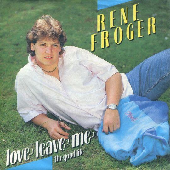 Coverafbeelding Love Leave Me - Rene Froger