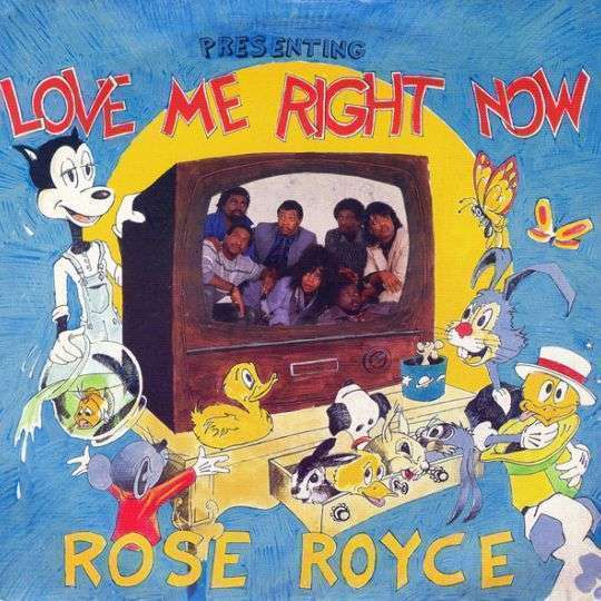 Coverafbeelding Rose Royce - Love Me Right Now