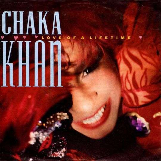 Coverafbeelding Love Of A Lifetime - Chaka Khan