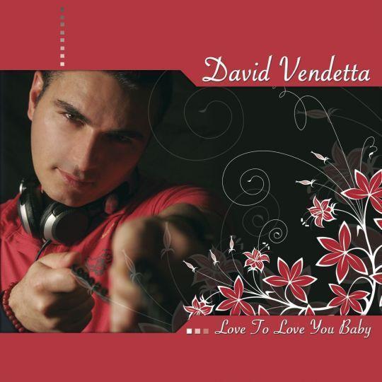 Coverafbeelding David Vendetta - Love To Love You Baby