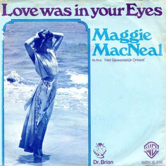 Coverafbeelding Love Was In Your Eyes - Maggie Macneal M.m.v. 'het Gewestelijk Orkest'