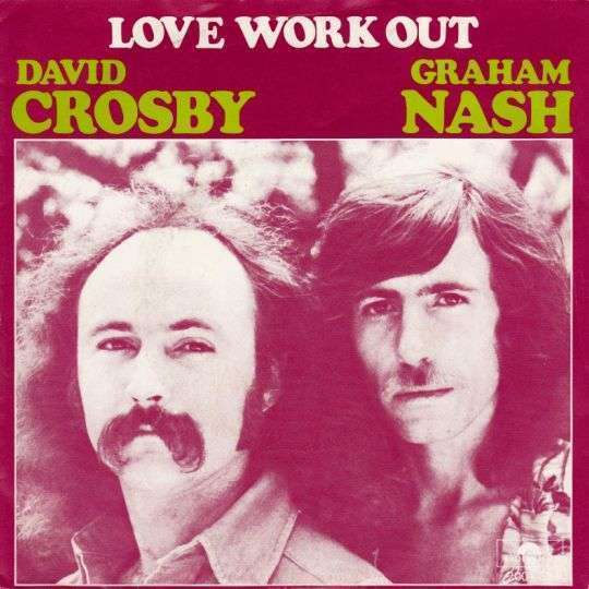 Coverafbeelding Love Work Out - David Crosby & Graham Nash
