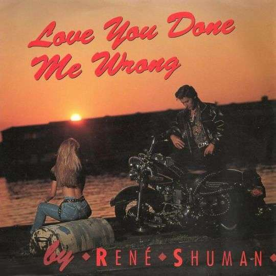 Coverafbeelding Love You Done Me Wrong - René Shuman