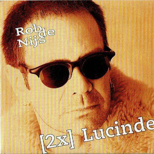 Coverafbeelding Lucinde - Rob De Nijs