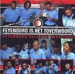 Coverafbeelding Feyenoord Is Het Toverwoord - Feyenoord Selectie 2004-2005