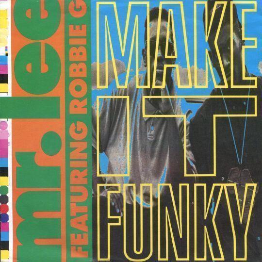 Coverafbeelding Make It Funky - Mr. Lee Featuring Robbie G