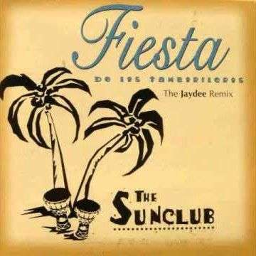 Coverafbeelding Fiesta De Los Tamborileros - The Jaydee Remix - The Sunclub