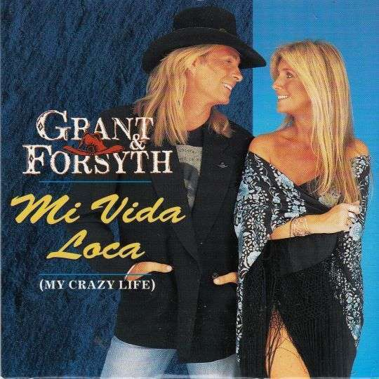 Coverafbeelding Mi Vida Loca (My Crazy Life) - Grant & Forsyth
