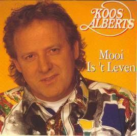 Coverafbeelding Mooi Is 't Leven - Koos Alberts